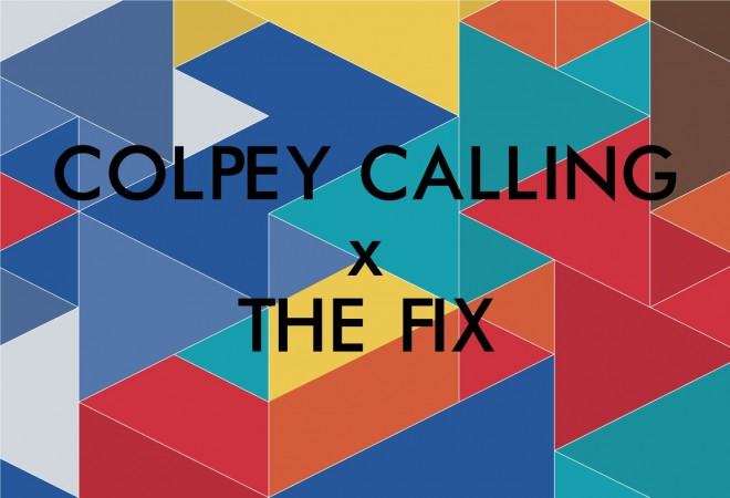 COLPEY CALLING x THE FIX: 01