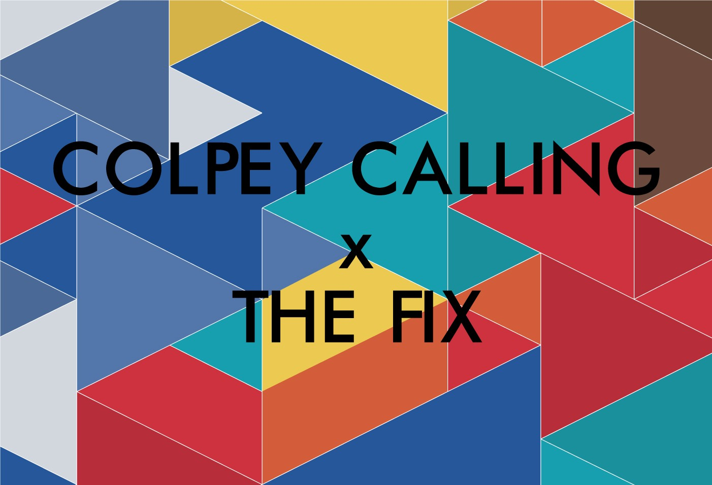 colpey-calling-x-the-fix