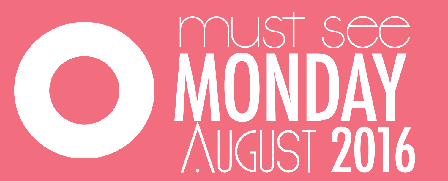 Must See Monday August
